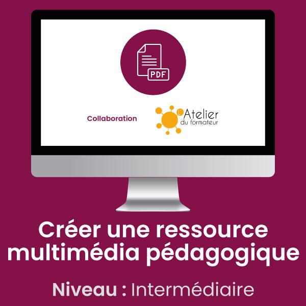 Créer ressource multimédia pédagogique