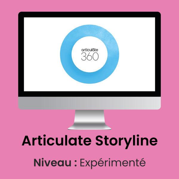Articulate Storyline Formation E-Learning Expérimenté